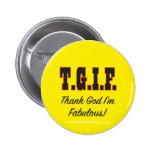 T.G. I'm Fabulous! Pinback Button