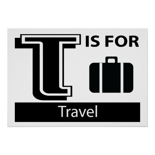 T Is For Travel Posters