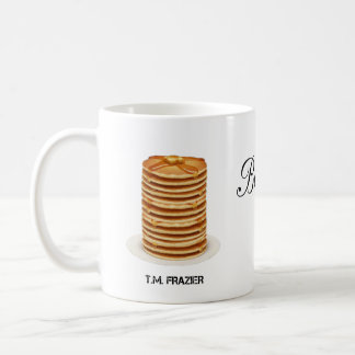 T.M. FRAZIER - Because Pancakes Coffee Mug