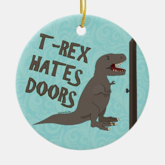 T-Rex Hates Doors Christmas Ornament