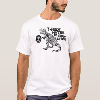 """""""T-Rex Hates Olympic Lifting"""" Fitness Tee"""