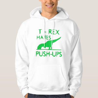 T REX HATES PUSHUPS Funny Dino Design Hoodie