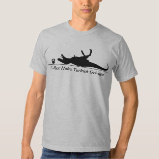 T-Rex Hates Turkish Get-Ups T Shirt