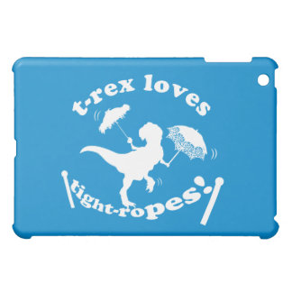 T-Rex Loves Tightropes! iPad Mini Cover