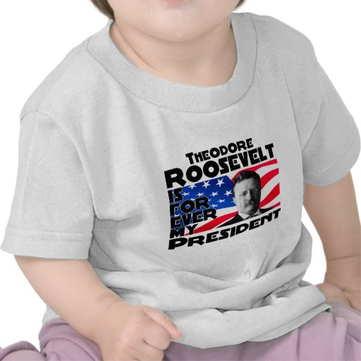 T. Roosevelt Forever Tee Shirts