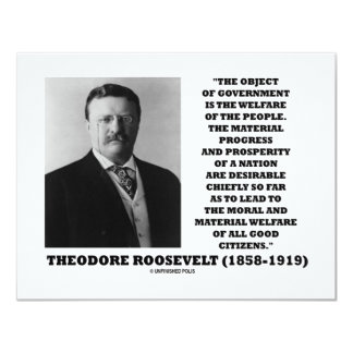 T. Roosevelt Object Government Welfare Of People 11 Cm X 14 Cm Invitation Card