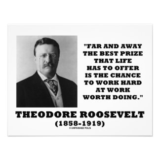T Roosevelt Prize Chance Work Hard Work Doing Invitation