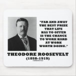T. Roosevelt Prize Chance Work Hard Work Doing Mousepads