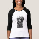 T-Shirt, 3/4 sleeve. Live Fiercely, Saint Joan Tees