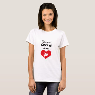 T shirt Always in my Heart - In Memoriam