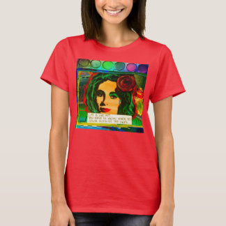 T-SHIRT-ART IS LIKE LIFE-YOU HAVE TO KNOW T-Shirt