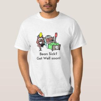 T-Shirt Bean Sick?Get Well soon!