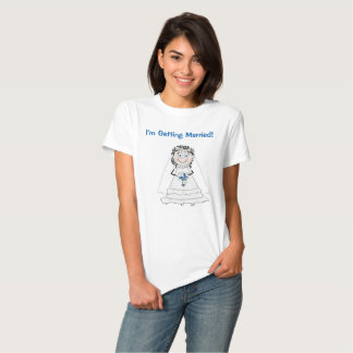 T-SHIRT - BRIDE - I'M GETTING MARRIED