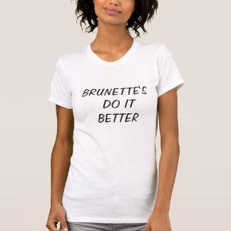 T-shirt : brunette's do it better