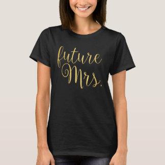 T-Shirt - future Mrs. golden
