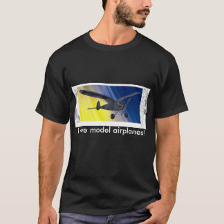 T-Shirt - I love model airplanes!