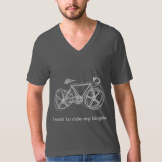 T-Shirt: I want to ride my bicycle Tshirts