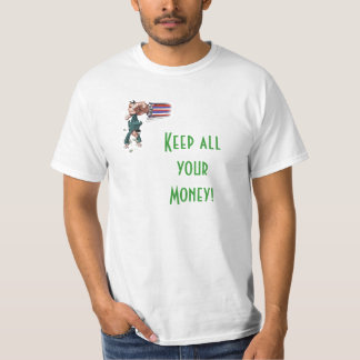 T-SHIRT / KEEP ALL YOUR MONEY!-INDEPEND DIST