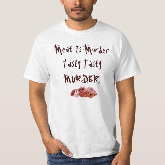 T-Shirt Meat Is Murder, Tasty, Tasty, Murder