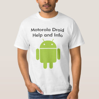 T-Shirt, Motorola Droid Help and Info T-shirt