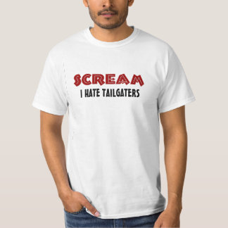 T-Shirt Scream I Hate Tailgaters