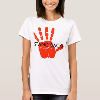 T SHIRT - STAND BACK-IM A CRAZY DEMENTED WOMAN!