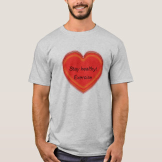 T-shirt - Stay healthy heart