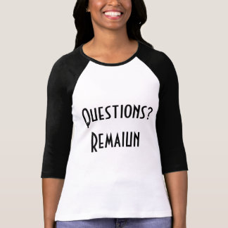 T-Shirt Women's Question Remains