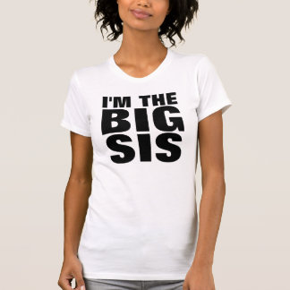 T-Shirts for Sister, I'M THE BIG SIS