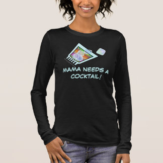 T-SHIRTS, HOODIES & TOPS - MAMA NEEDS A COCKTAIL!