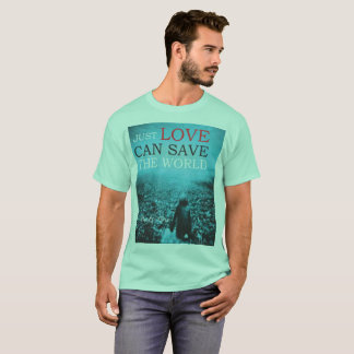 T-Shit Love save the  World T-Shirt