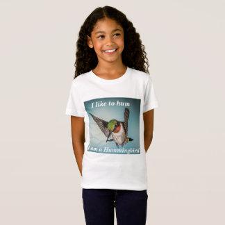 "T-short ""I like to hum I am a Hummingbird"" T-Shirt"