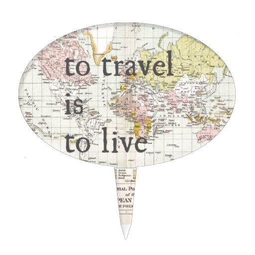 T Travel is To Live Cake Topper