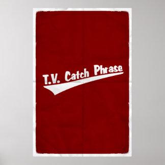 T V Catchphrase Print