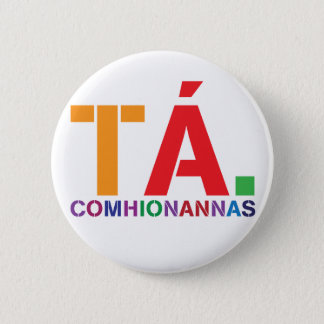 Tá Comhionannas Badge (Yes Equality As Gaeilge)