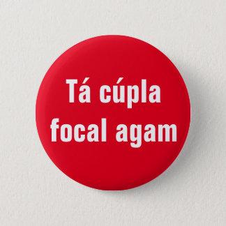 Tá Cúpla Focal Agam 6 Cm Round Badge