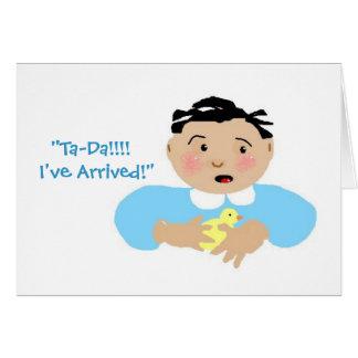 """Ta-Da!!!  I've Arrived!"" Greeting Card"