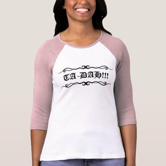 TA-DAH!!!- Ladies raglan style top