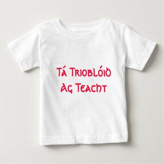 Tá Trioblóid Ag Teacht - Here Comes Trouble Baby T-Shirt