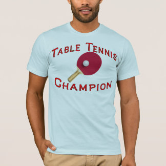 Table Tennis Champion T-Shirt