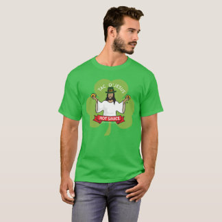 Tac O'Jesus St. Patrick's Day Edition T-Shirt