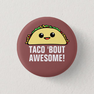 Taco 'Bout Awesome 3 Cm Round Badge