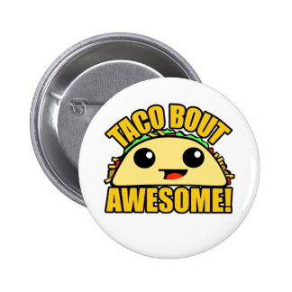 Taco Bout Awesome 6 Cm Round Badge