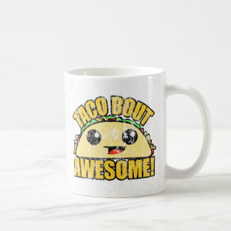 Taco Bout Awesome DS Coffee Mug