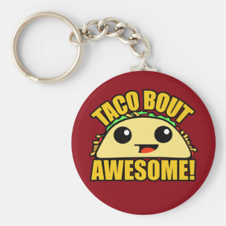Taco Bout Awesome Key Ring