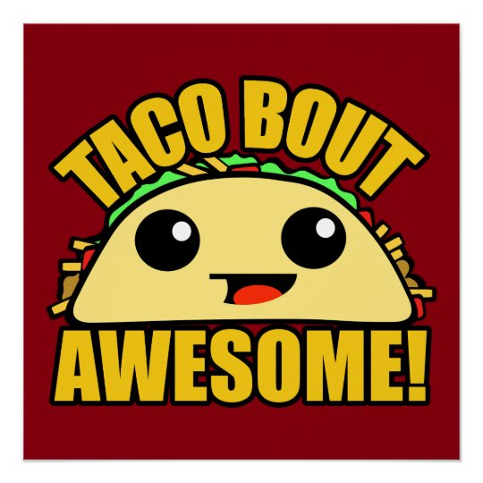 Taco Bout Awesome Poster