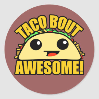 Taco Bout Awesome Round Sticker