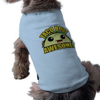 Taco Bout Awesome Shirt