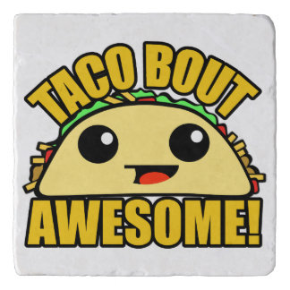 Taco Bout Awesome Trivet