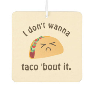 Taco 'Bout It Funny Word Play Cute Food Pun Humor Car Air Freshener